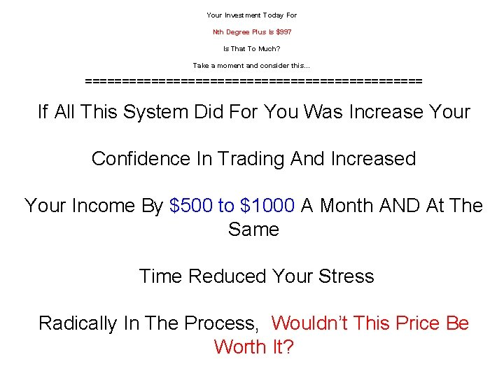 Your Investment Today For Nth Degree Plus Is $997 Is That To Much? Take