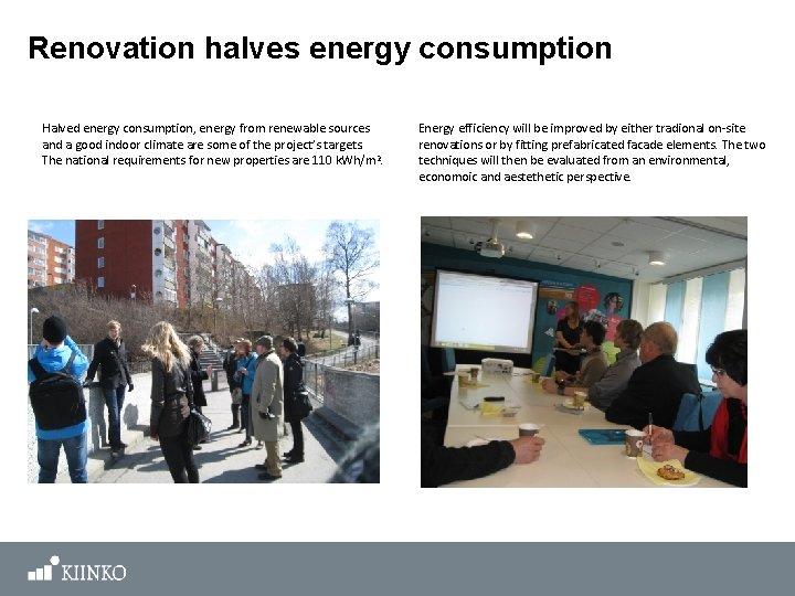 Renovation halves energy consumption Halved energy consumption, energy from renewable sources and a good