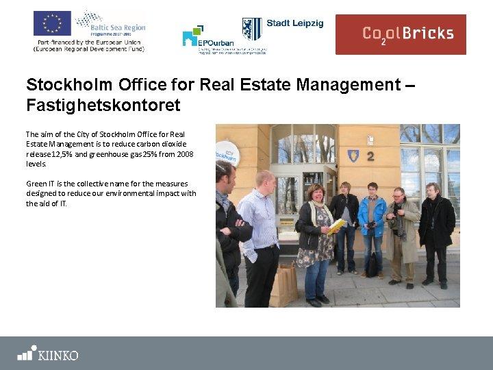 Stockholm Office for Real Estate Management – Fastighetskontoret The aim of the City of