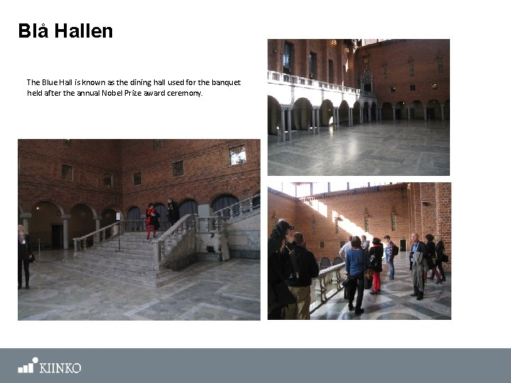 Blå Hallen The Blue Hall is known as the dining hall used for the