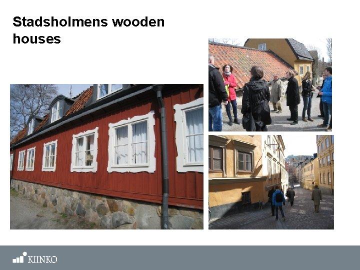 Stadsholmens wooden houses