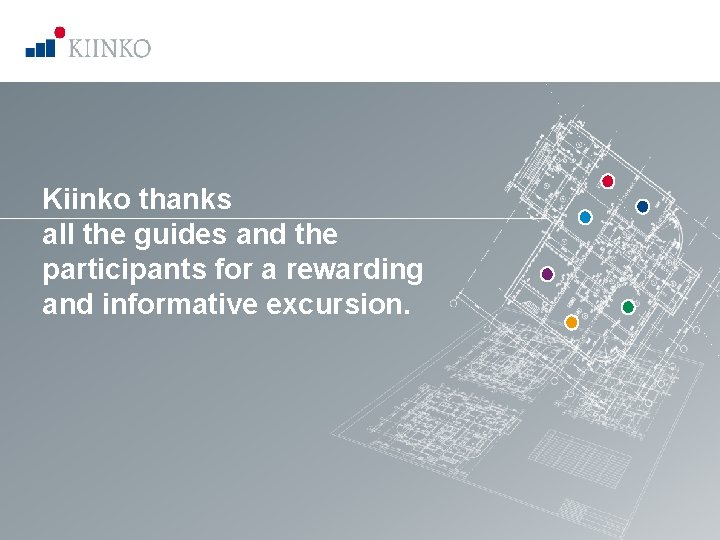 Kiinko thanks all the guides and the participants for a rewarding and informative excursion.