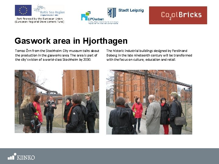 Gaswork area in Hjorthagen Tomas Örn from the Stockholm City museum talks about the