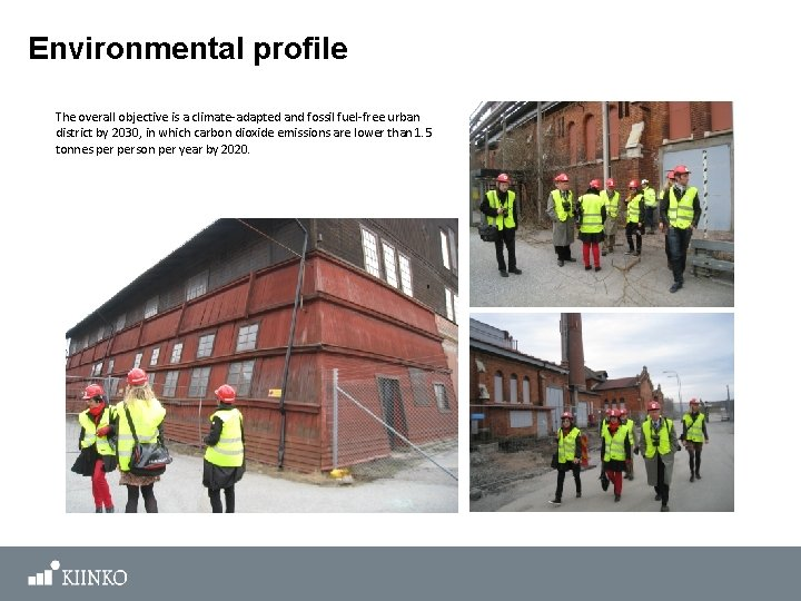 Environmental profile The overall objective is a climate-adapted and fossil fuel-free urban district by