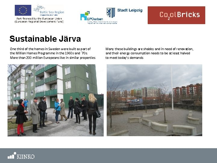 Sustainable Järva One third of the homes in Sweden were built as part of