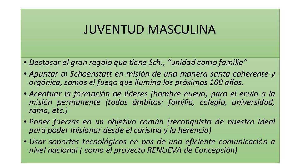 """JUVENTUD MASCULINA • Destacar el gran regalo que tiene Sch. , """"unidad como familia"""""""