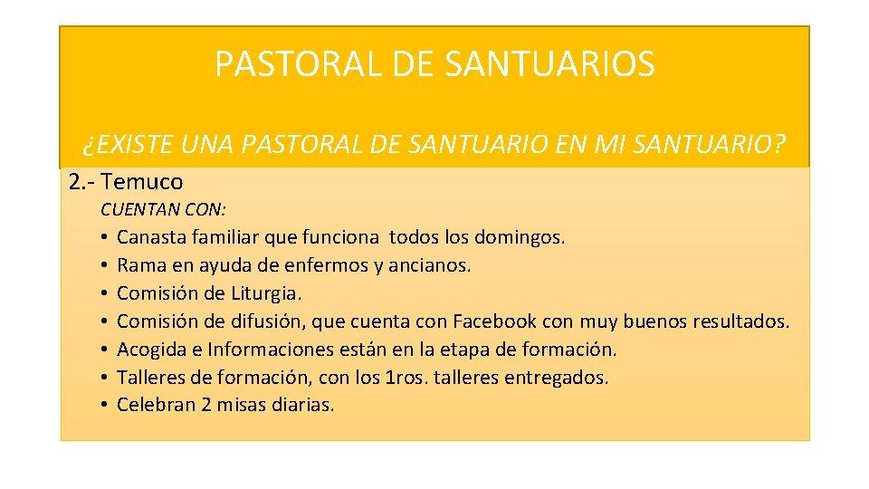 PASTORAL DE SANTUARIOS ¿EXISTE UNA PASTORAL DE SANTUARIO EN MI SANTUARIO? 2. - Temuco