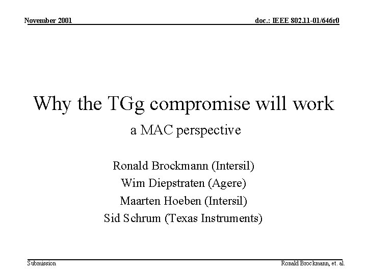 November 2001 doc. : IEEE 802. 11 -01/646 r 0 Why the TGg compromise