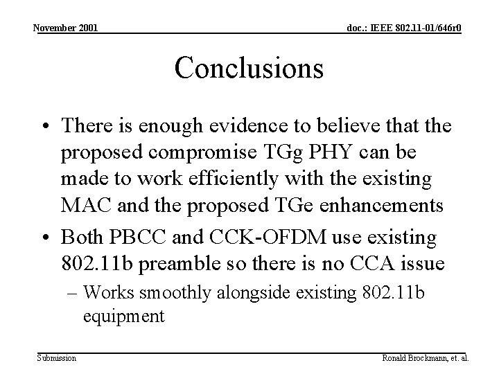 November 2001 doc. : IEEE 802. 11 -01/646 r 0 Conclusions • There is