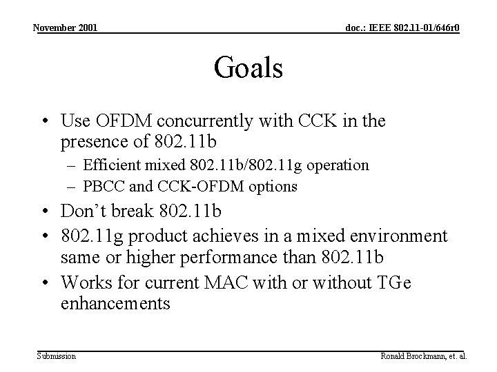 November 2001 doc. : IEEE 802. 11 -01/646 r 0 Goals • Use OFDM