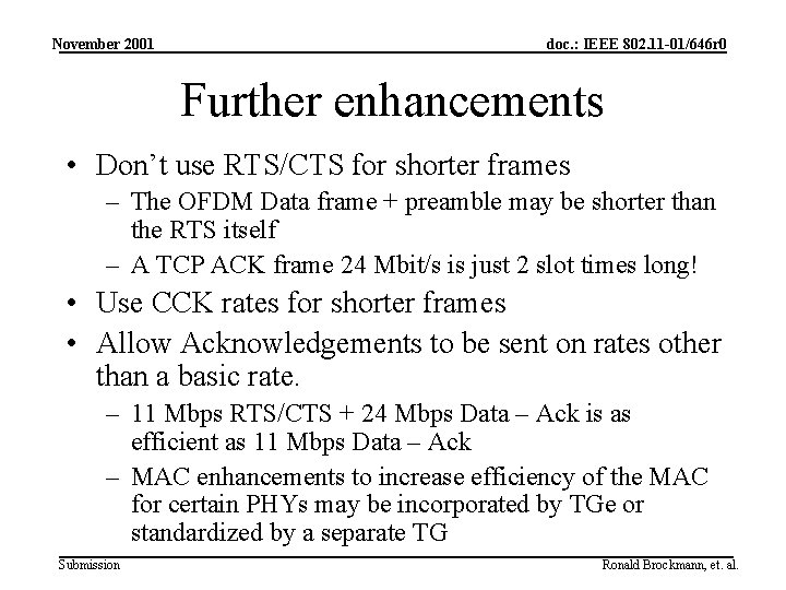 November 2001 doc. : IEEE 802. 11 -01/646 r 0 Further enhancements • Don't