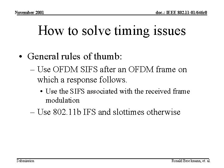 November 2001 doc. : IEEE 802. 11 -01/646 r 0 How to solve timing