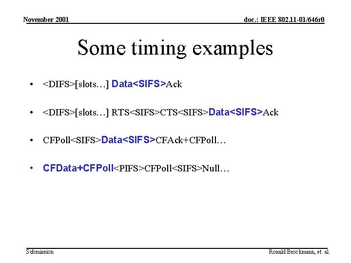 November 2001 doc. : IEEE 802. 11 -01/646 r 0 Some timing examples •