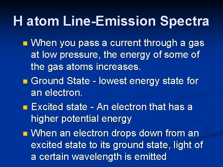 H atom Line-Emission Spectra When you pass a current through a gas at low