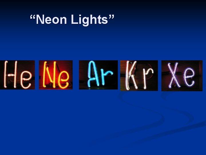 """""""Neon Lights"""""""