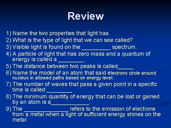 Review 1) Name the two properties that light has. 2) What is the type