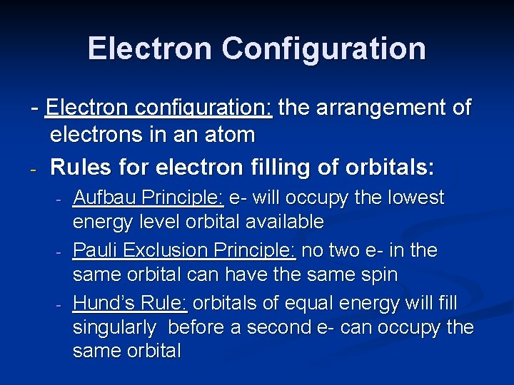 Electron Configuration - Electron configuration: the arrangement of electrons in an atom - Rules