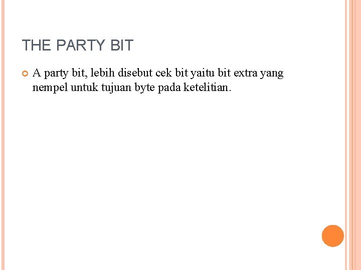 THE PARTY BIT A party bit, lebih disebut cek bit yaitu bit extra yang