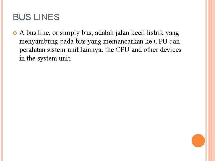 BUS LINES A bus line, or simply bus, adalah jalan kecil listrik yang menyambung