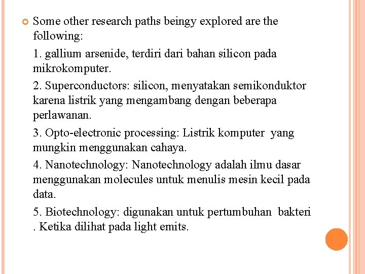 Some other research paths beingy explored are the following: 1. gallium arsenide, terdiri