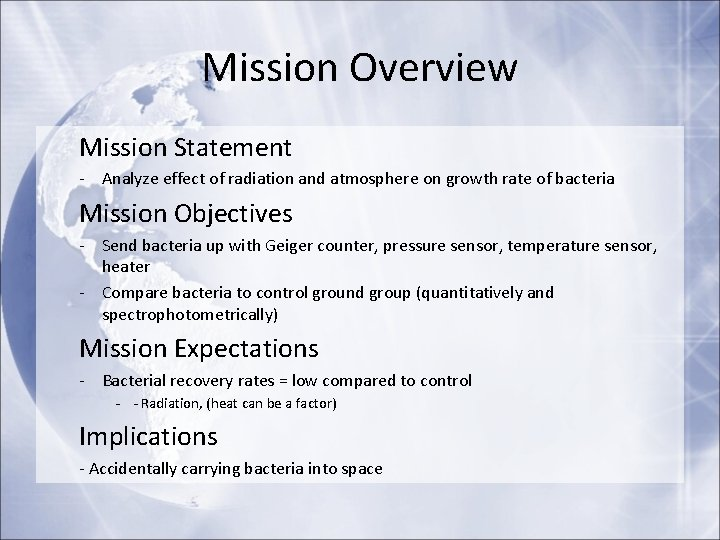 Mission Overview Mission Statement - Analyze effect of radiation and atmosphere on growth rate