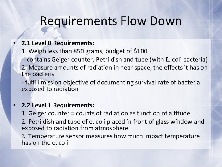Requirements Flow Down • 2. 1 Level 0 Requirements: 1. Weigh less than 850