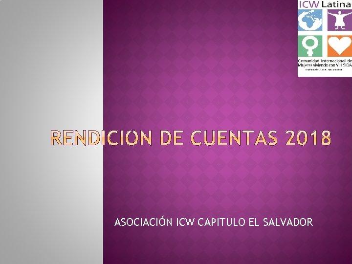 ASOCIACIÓN ICW CAPITULO EL SALVADOR