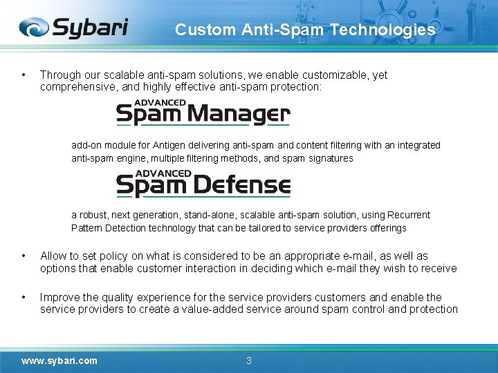 Custom Anti-Spam Technologies • Through our scalable anti-spam solutions, we enable customizable, yet comprehensive,