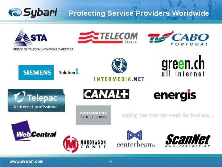 Protecting Service Providers Worldwide www. sybari. com 6