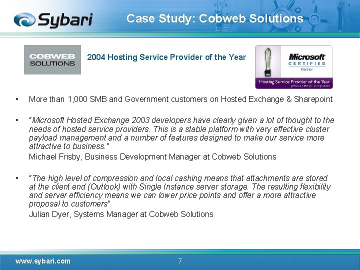 Case Study: Cobweb Solutions 2004 Hosting Service Provider of the Year • More than