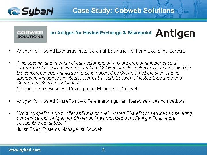 Case Study: Cobweb Solutions on Antigen for Hosted Exchange & Sharepoint • Antigen for