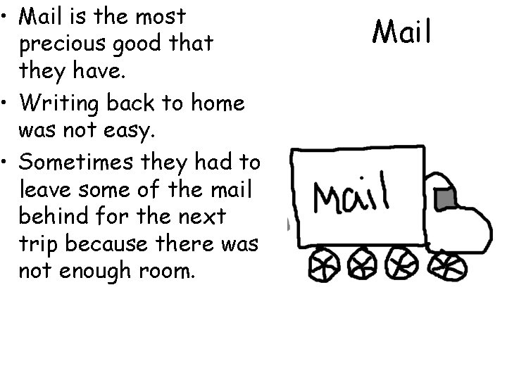 • Mail is the most precious good that they have. • Writing back