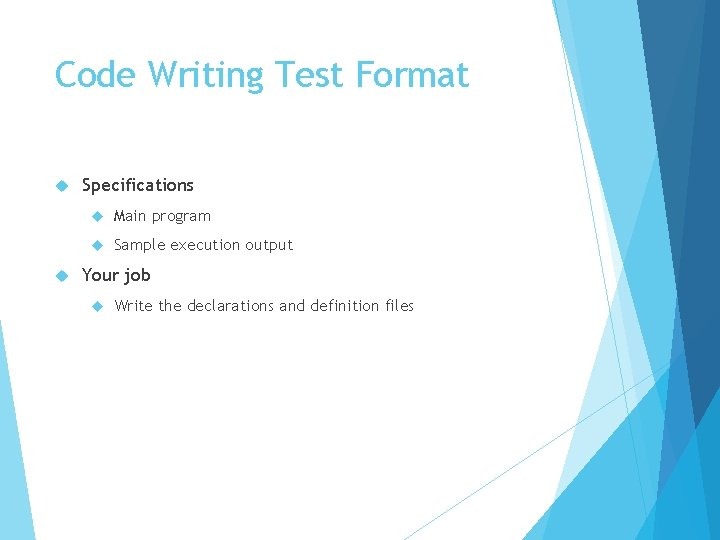 Code Writing Test Format Specifications Main program Sample execution output Your job Write the
