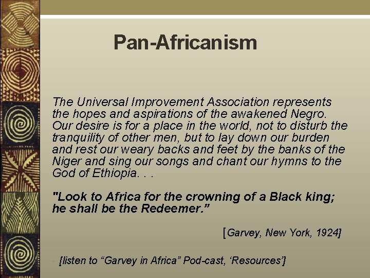 Pan-Africanism The Universal Improvement Association represents the hopes and aspirations of the awakened Negro.