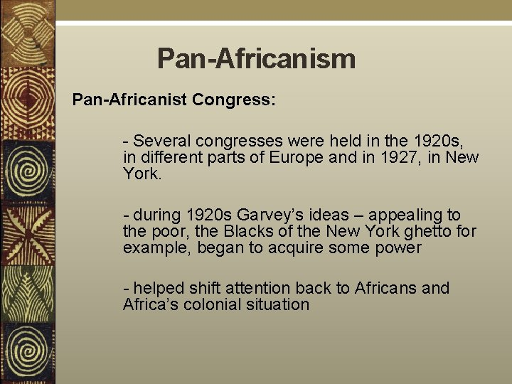 Pan-Africanism Pan-Africanist Congress: - Several congresses were held in the 1920 s, in different