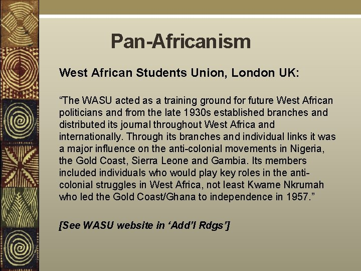 """Pan-Africanism West African Students Union, London UK: """"The WASU acted as a training ground"""
