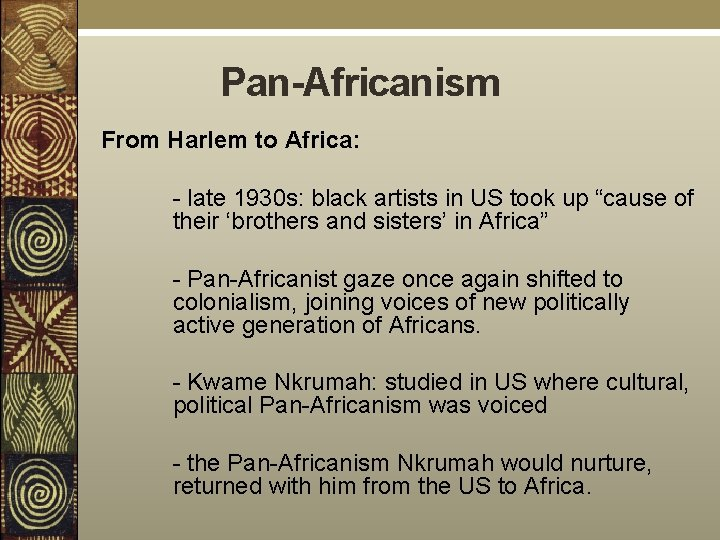 Pan-Africanism From Harlem to Africa: - late 1930 s: black artists in US took