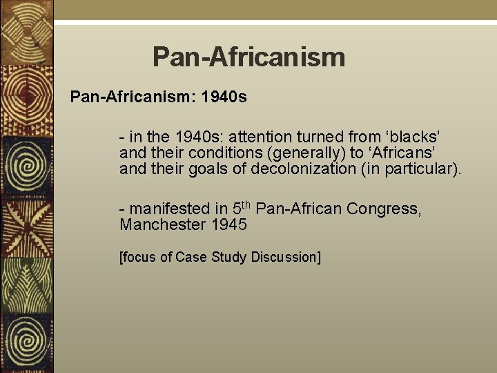 Pan-Africanism: 1940 s - in the 1940 s: attention turned from 'blacks' and their
