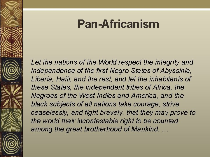 Pan-Africanism Let the nations of the World respect the integrity and independence of the