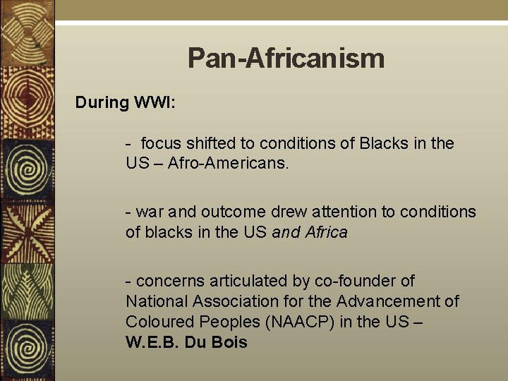 Pan-Africanism During WWI: - focus shifted to conditions of Blacks in the US –
