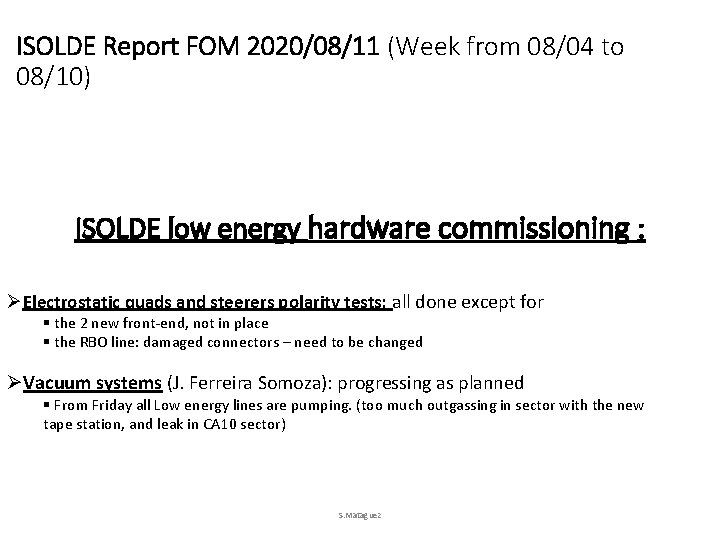 ISOLDE Report FOM 2020/08/11 (Week from 08/04 to 08/10) ISOLDE low energy hardware commissioning