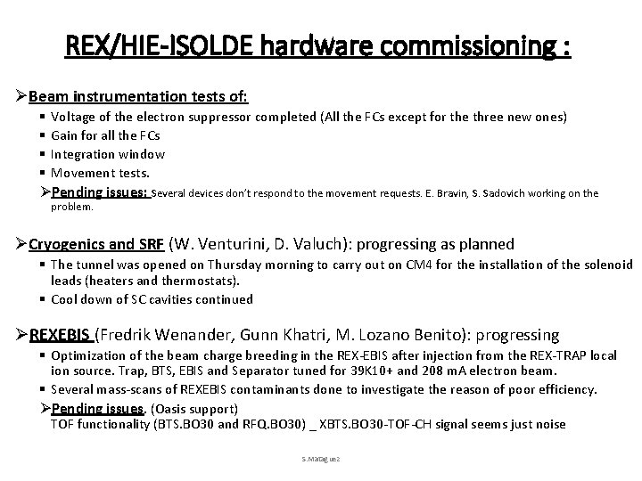 REX/HIE-ISOLDE hardware commissioning : ØBeam instrumentation tests of: § § Voltage of the electron