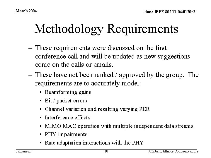 March 2004 doc. : IEEE 802. 11 -04/0170 r 2 Methodology Requirements – These