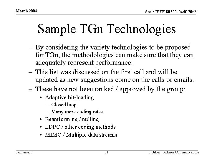 March 2004 doc. : IEEE 802. 11 -04/0170 r 2 Sample TGn Technologies –