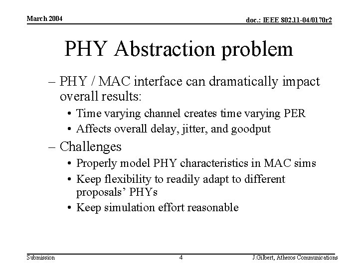 March 2004 doc. : IEEE 802. 11 -04/0170 r 2 PHY Abstraction problem –