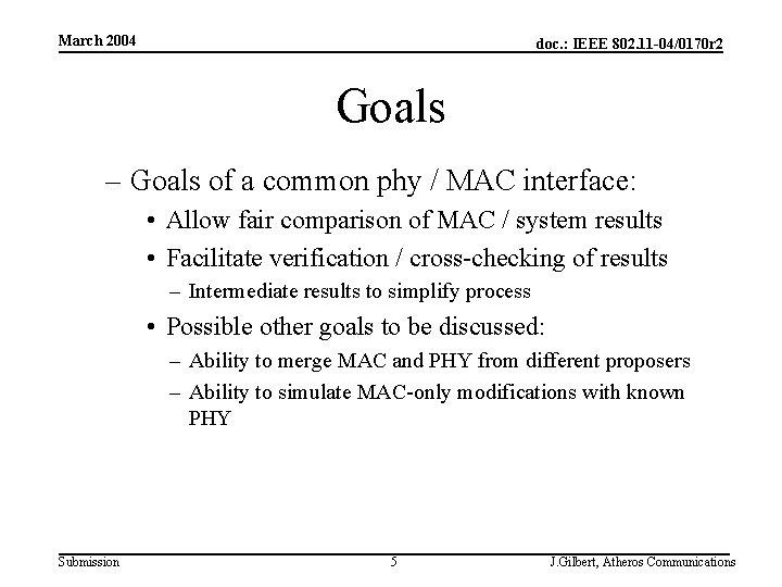 March 2004 doc. : IEEE 802. 11 -04/0170 r 2 Goals – Goals of
