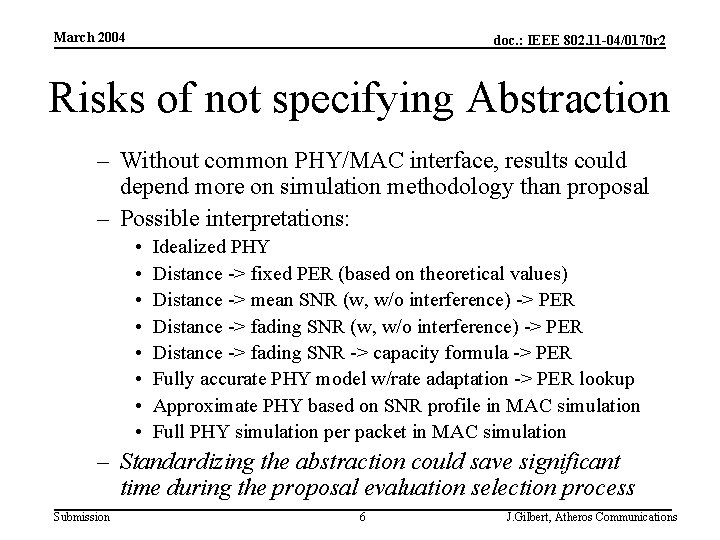 March 2004 doc. : IEEE 802. 11 -04/0170 r 2 Risks of not specifying