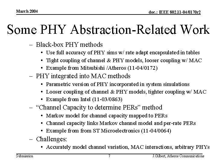 March 2004 doc. : IEEE 802. 11 -04/0170 r 2 Some PHY Abstraction-Related Work
