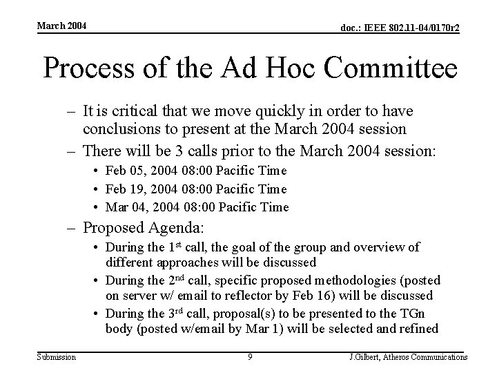 March 2004 doc. : IEEE 802. 11 -04/0170 r 2 Process of the Ad