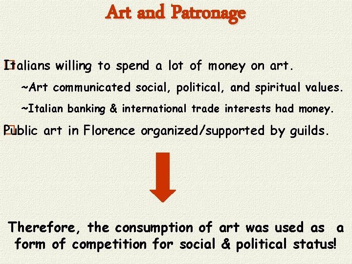 Art and Patronage Italians willing to spend a lot of money on art. �